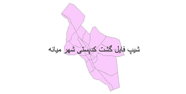 نقشه شیپ فایل گشت کدپستی شهر میانه